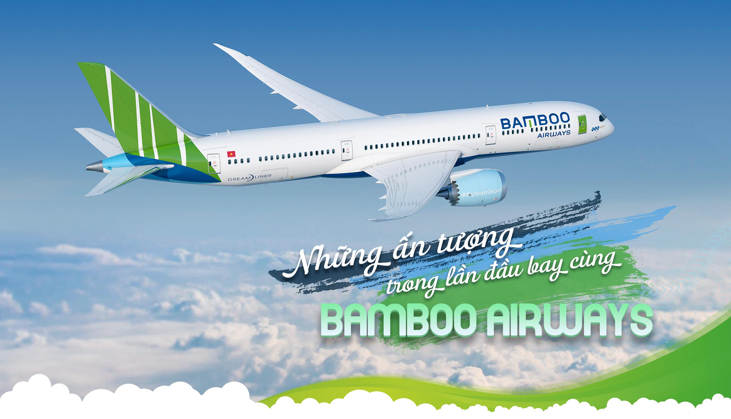 Những ấn tượng trong lần đầu bay với Bamboo Airways