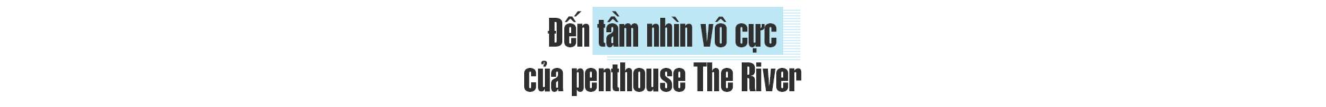 Trải nghiệm khác biệt tại penthouse ven sông Sài Gòn 4