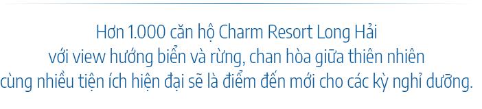 Căn hộ nghỉ dưỡng mang trải nghiệm khác biệt tại Charm Resort Long Hải 2