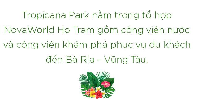 3 điểm độc đáo tại Công viên giải trí Tropicana Park 2